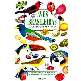 Aves Brasileiras E Plantas Que As Atraem-2 Vols.- Aves Brasi