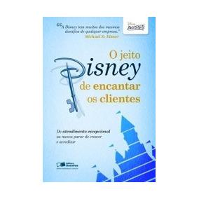 Jeito Disney De Encantar Os Clientes, O - Saraiva