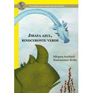 Jirafa Azul, Rinoceronte Verde