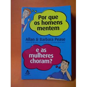 Livro - Porque Os Homens Mentem - Allan E Barbara Pease