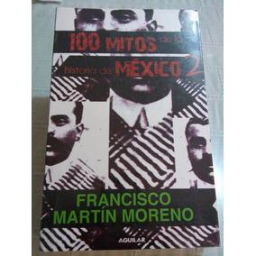Libro 100 Mitos De La Historia De México 2
