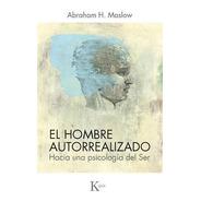 El Hombre Autorrealizado, Abraham H. Maslow, Kairós