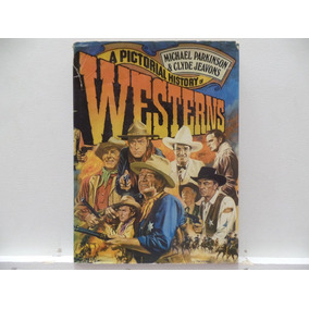 Livro A Pictorial History Of Westerns - Michael Parkinson