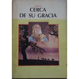 Livro Cerca De Su Gracia Samuel Adventista Rosalie Haffner