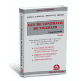 Ley De Contrato De Trabajo Comentada 7°ed - Julio Grisolia