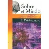 Krishnamurti. Jiddu - Sobre El Miedo