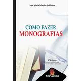 Como Fazer Monografias - Revista E Atualizada