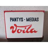 Antiguo Letrero Pulicitario Pantys Monarch Voila Año 1960