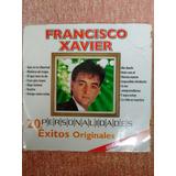 Cd De Francisco Xavier, 20 Exitos Originales Ed. Limitada.-