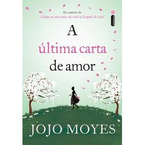 Livro A Última Carta De Amor - Jojo Moyes Frete 9 Reais