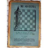 A. Nimzowitsch, Mi Sistema (tomo 5)