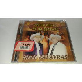 Cd Original Pedro Bento E Ze Da Estrada Sete Palavras