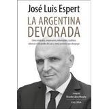 Argentina Devorada, La - Espert, Jose Luis - Galerna