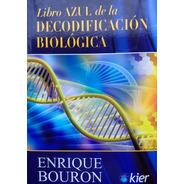 Enrique Bouron - Libro Azul De La Decodificación Biológica