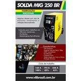 Solda Mig Mag 250 Amperes Profissional 2.690,00 Sem Juros **