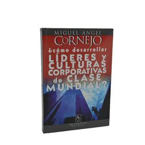 Líderes Y Culturas Corporativas De Clase Mundial