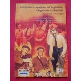 Inmigrantes Españoles En Argentina 1915-1931 Hugo J. Rodino
