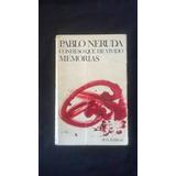Pablo Neruda, Confieso Que He Vivido. Memorias