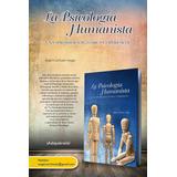 Libro La Psicología Humanista: Una Aproximación Teórica...