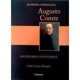 Augusto Comte - Sociologo E Positivista