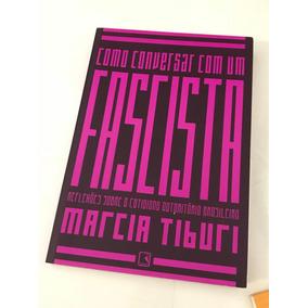 Márcia Tiburi - Como Conversar Com Um Fascista (livro)