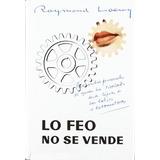 Lo Feo No Se Vende; R. Loewy Envío Gratis