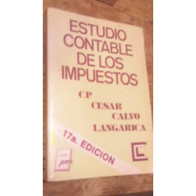 Estudio Contable De Los Impuestos 17° Edicion , Año 1987