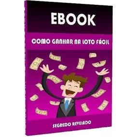 Como Ganhar Na Megasena Lotofacil Lotomania Quina E-book