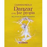 Danzar Con Luz Propia - Carmen Merlo - Libro