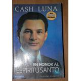 En Honor Al Espíritu Santo Cash Luna