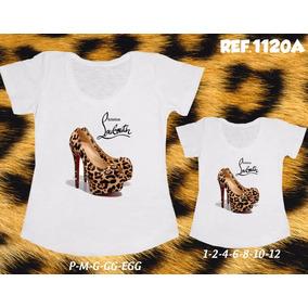 Camiseta Sapato De Onça Diva Mãe E Filha T-shirt Com 2