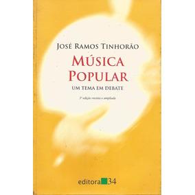 Música Popular: Um Tema Em Debate - Livro - José R. Tinhorão