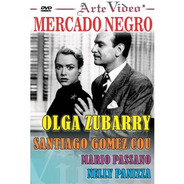 Mercado Negro - Olga Zubarry - S. Gomez Cou - Dvd Original
