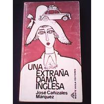 Una Extraña Dama Inglesa - José Cañizales Márquez