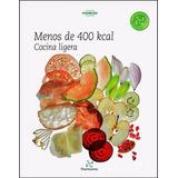 Libro: Menos De 400 Kcal Cocina Ligera - Thermomix - Pdf
