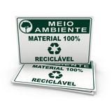 Placas De Sinalização Meio Ambiente Material 100% Reciclável