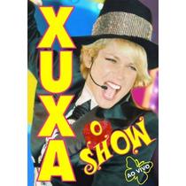 Dvd Xuxa - O Show Ao Vivo(950588)