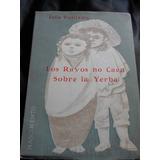 Luis Vulliamy - Los Rayos No Caen Sobre La Yerba-poesia Mapu