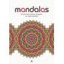 Mandalas - Circulos Decorativos De Espiritualidad