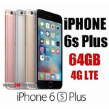 Iphone 6s Plus 64gb 4g 12mp A9 Libre Fabrica Boleta Garatia