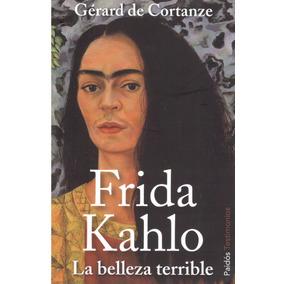 Frida Kahlo. ( Cortanze De, Gerard )