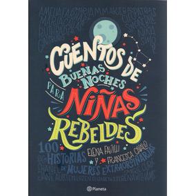 Cuentos De Buenas Noches Para Niñas Rebeldes ( Elena Favilli
