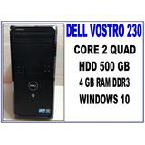 Cpu Dell Vostro 230, 500 Gb Hdd, 4 Gb Ddr3, Core 2 Quad