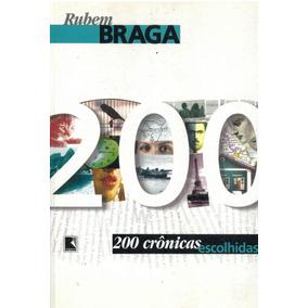 200 Crônicas Escolhidas - Rubem Braga - Pague Com Cartão