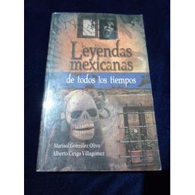 Leyendas Mexicans De Todos Los Tiempos Marisol Gonzalez Libr