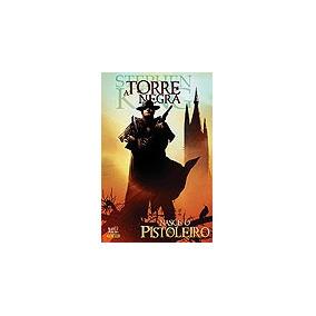 Torre Negra, A - Nasce O Pistoleiro N° 1 King, Stephen
