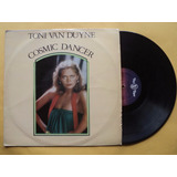 Toni Van Duyne- Lp Cosmic Dancer- 1978- Original!