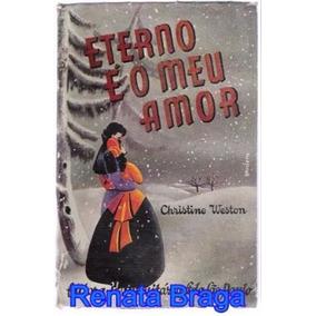 Livro Eterno É O Meu Amor Christine Weston