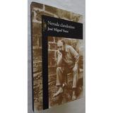 Neruda Clandestino- José Miguel Varas- Ed. Aguilar