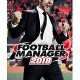 Football Manager 2018 - Fm 18 - Pc Steam Entrega Ya! Nivelx